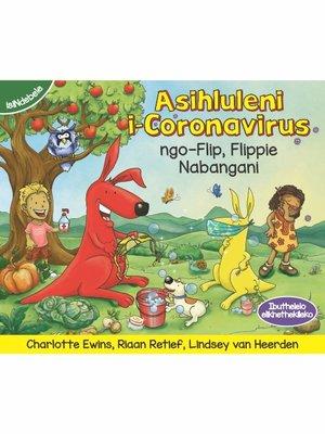 cover image of Asihluleni i-Coronavirus ngo-Flip, Flippie Nabangani