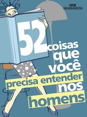 cover image of 52 Coisas que Você Precisa Entender nos Homens