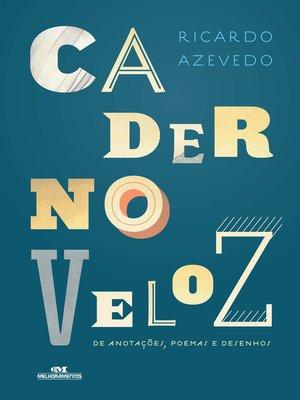 cover image of Caderno Veloz de Anotações, Poemas e Desenhos
