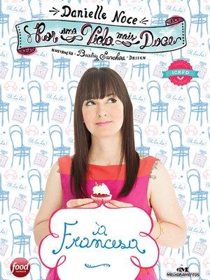 cover image of Por uma Vida Mais Doce: À Francesa