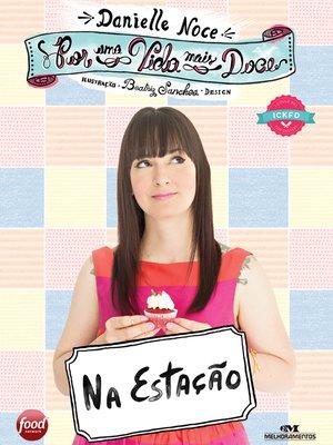 cover image of Por uma Vida Mais Doce: Na Estação