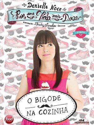 cover image of Por uma Vida Mais Doce: O Bigode na Cozinha