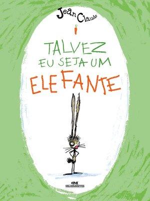 cover image of Talvez eu seja um elefante
