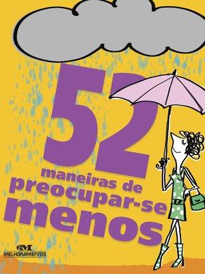 cover image of 52 Maneiras de Preocupar-se Menos
