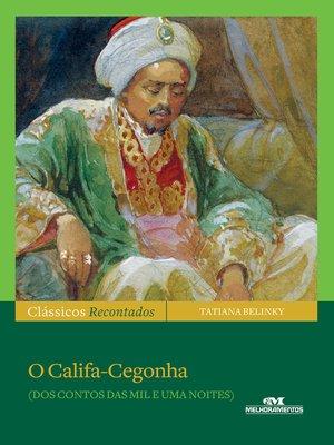 cover image of O Califa-Cegonha