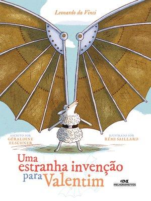 cover image of Uma Estranha Invenção para Valentim: Leonardo da Vinci