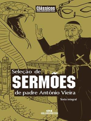 cover image of Seleção de Sermões de Padre Antonio Vieira
