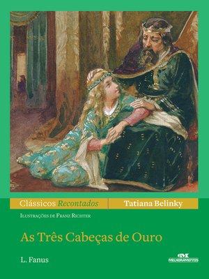 cover image of As Três Cabeças de Ouro