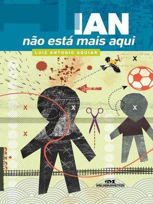 cover image of Ian Não Está Mais Aqui