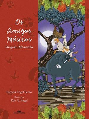 cover image of Os Amigos Músicos