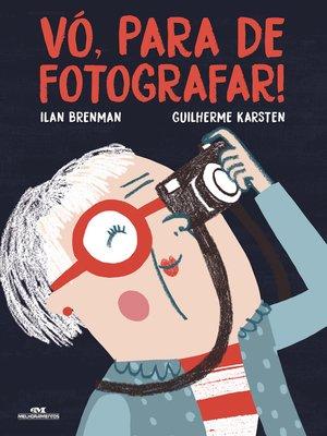 cover image of Vó, Para de Fotografar