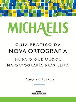 cover image of Michaelis Guia Prático da Nova Ortografia