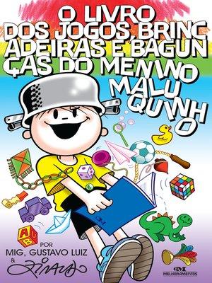 cover image of O Livro dos Jogos, Brincadeiras e Bagunças do Menino Maluquinho