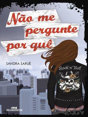 cover image of Não Me Pergunte Por Quê