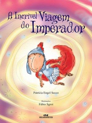 cover image of A Incrível Viagem do Imperador