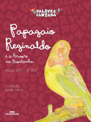 cover image of Papagaio Reginaldo e a árvore na montanha