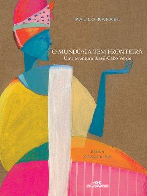 cover image of O Mundo Cá Tem Fronteira