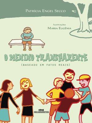 cover image of O Menino Transparente