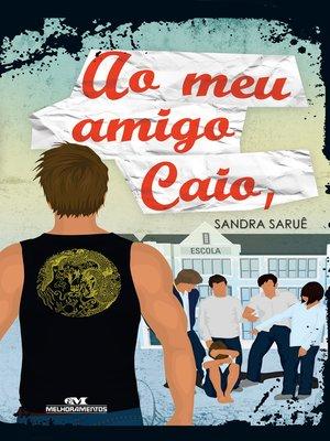 cover image of Ao Meu Amigo Caio,