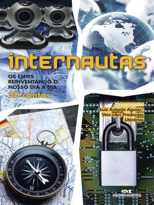 cover image of Internautas: Os Chips Reinventando o Nosso Dia a Dia