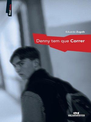 cover image of Denny Tem que Correr