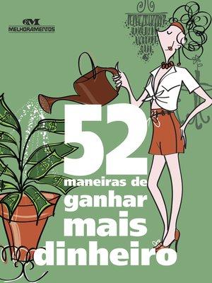 cover image of 52 Maneiras de Ganhar Mais Dinheiro