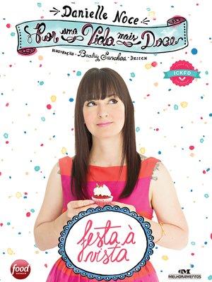 cover image of Por uma Vida Mais Doce: Festa à Vista