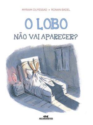 cover image of O Lobo Não Vai Aparecer?