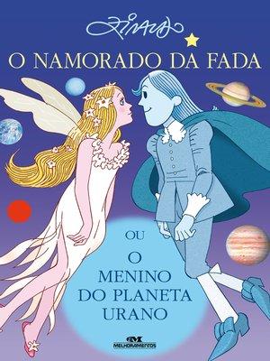 cover image of O Namorado da Fada ou O Menino do Planeta Urano