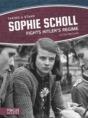 cover image of Sophie Scholl Fights Hitler's Regime