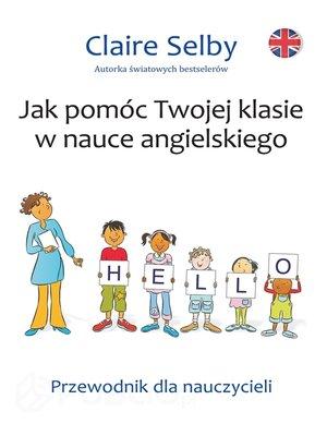 cover image of Jak pomóc Twojej klasie w nauce angielskiego