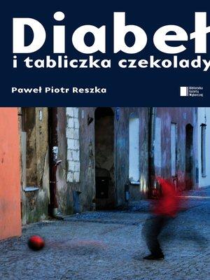 cover image of Diabeł i tabliczka czekolady
