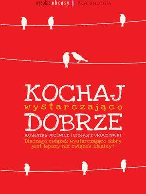 cover image of Kochaj wystarczająco dobrze