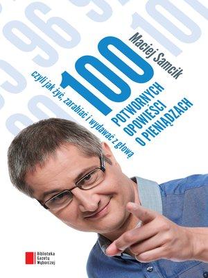 cover image of 100 potwornych opowieści o pieniądzach