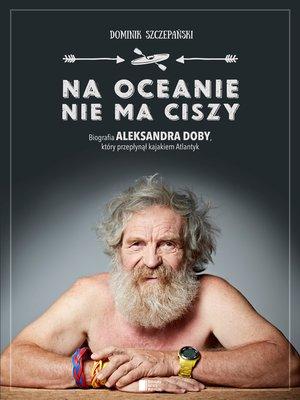 cover image of Na oceanie nie ma ciszy