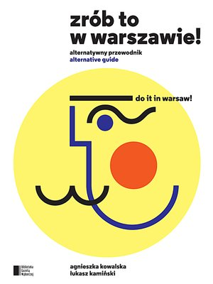 cover image of Zrób to w Warszawie. Do It in Warsaw