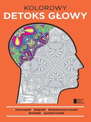 cover image of Kolorowy detoks głowy