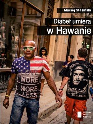 cover image of Diabeł umiera w Hawanie