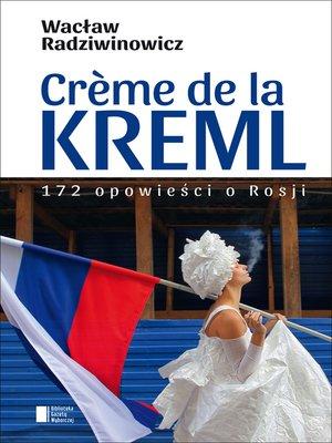 cover image of Crème de la Kreml