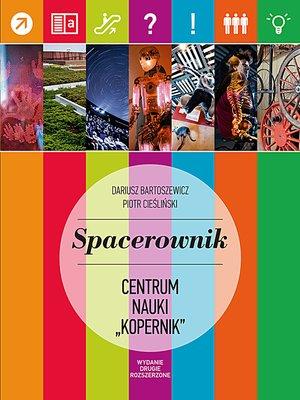 """cover image of Spacerownik po Centrum Nauki """"Kopernik"""""""