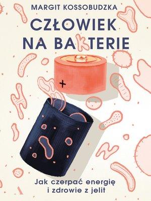 cover image of Człowiek na ba(k)terie