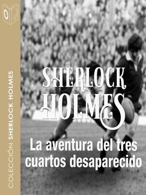 cover image of La aventura del 3/4 desaparecido