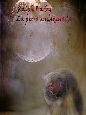 cover image of La perra encadenada