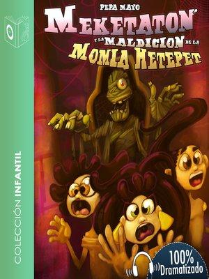 cover image of Meketatón y la maldición de la momia Hetepet