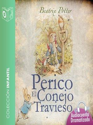 cover image of El cuento de Perico, el conejo travieso