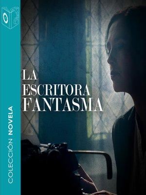 cover image of La escritora fantasma