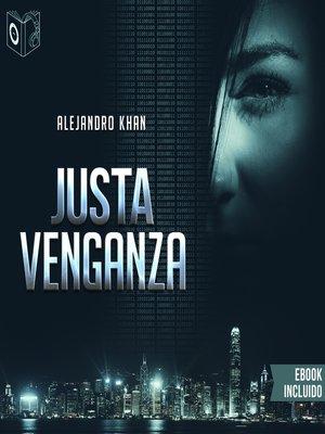 cover image of Justa Venganza