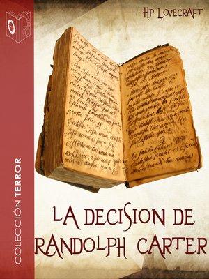 cover image of La decisión de Randolph Carter