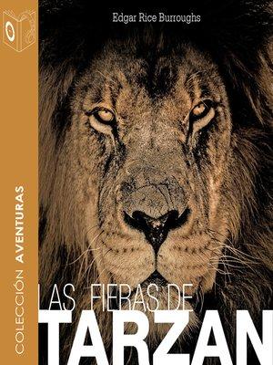 cover image of Las fieras de Tarzán