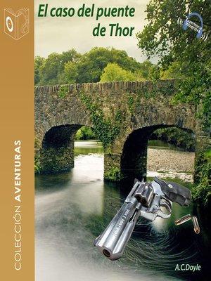 cover image of El caso del puente Thor